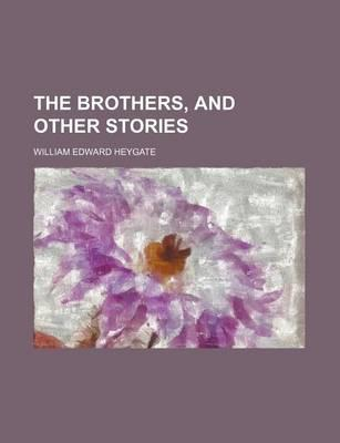 The Brothers, and Other Stories