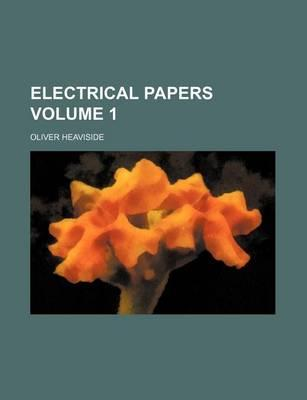 Electrical Papers Volume 1