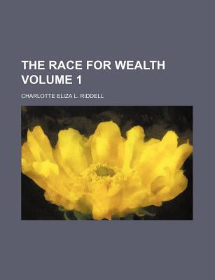 The Race for Wealth Volume 1
