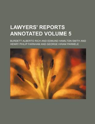 Lawyers' Reports Annotated Volume 5