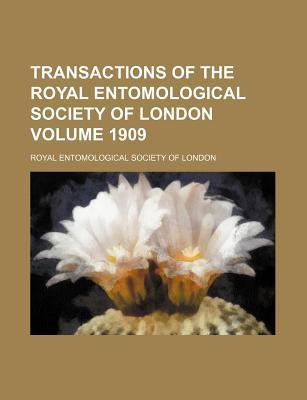 Transactions of the Royal Entomological Society of London Volume 1909