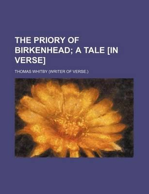 The Priory of Birkenhead; A Tale [In Verse]