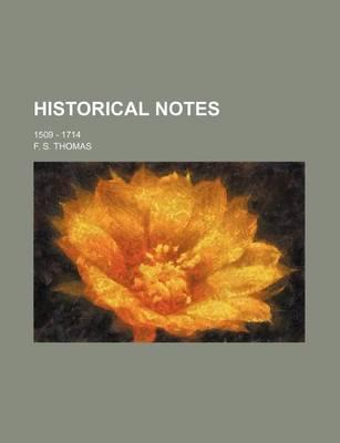 Historical Notes; 1509 - 1714