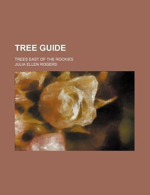 Tree Guide; Trees East of the Rockies