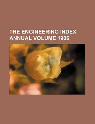 The Engineering Index Annual Volume 1906