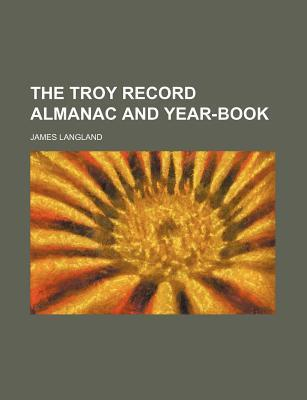 The Troy Record Almanac and Year-Book