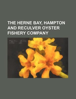 The Herne Bay, Hampton and Reculver Oyster Fishery Company