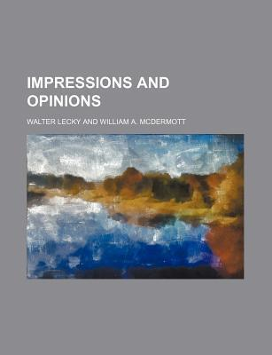 Impressions and Opinions