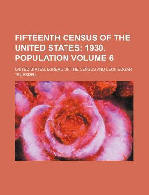 Fifteenth Census of the United States; 1930. Population Volume 6