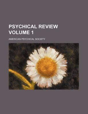 Psychical Review Volume 1