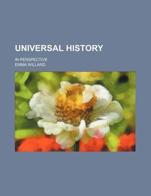 Universal History; In Perspective