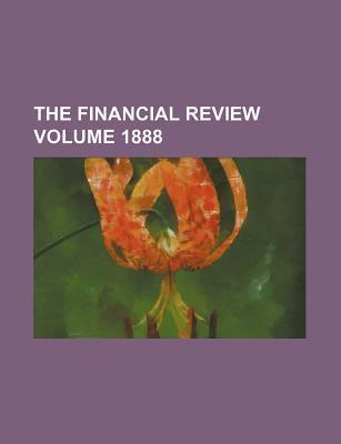 The Financial Review Volume 1888