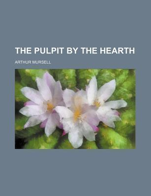 The Pulpit by the Hearth