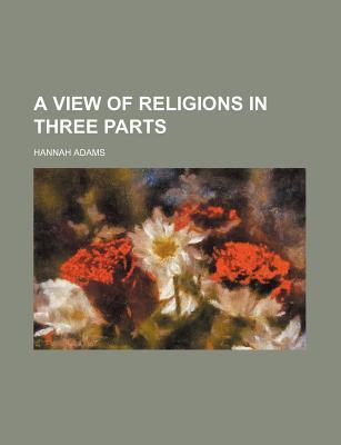 A View of Religions in Three Parts