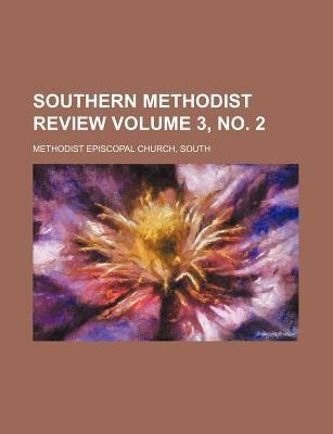 Southern Methodist Review Volume 3, No. 2