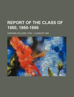 Report of the Class of 1860, 1860-1866