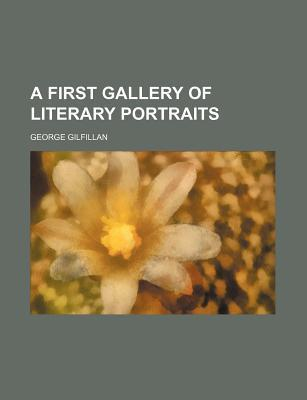 A First Gallery of Literary Portraits