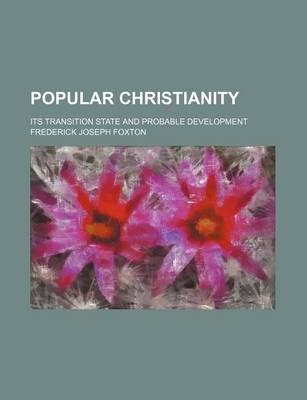 Popular Christianity; Its Transition State and Probable Development
