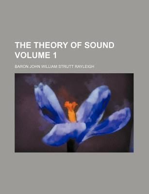 The Theory of Sound Volume 1