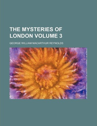 The Mysteries of London Volume 3