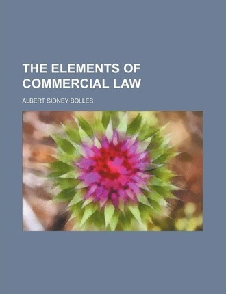 The Elements of Commercial Law