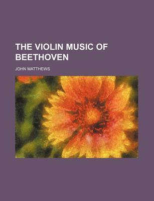 The Violin Music of Beethoven