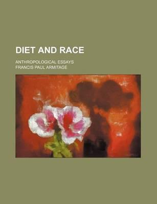 Diet and Race; Anthropological Essays