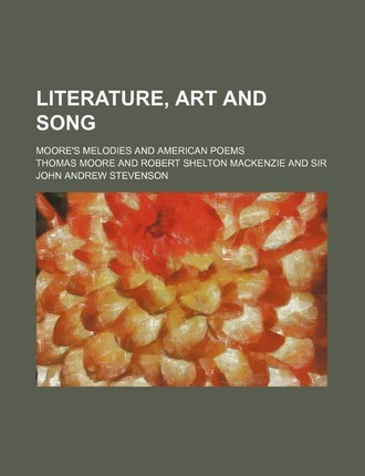 Literature, Art and Song; Moore's Melodies and American Poems