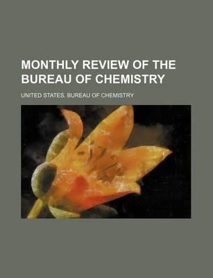 Monthly Review of the Bureau of Chemistry