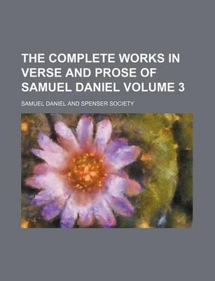 The Complete Works in Verse and Prose of Samuel Daniel Volume 3
