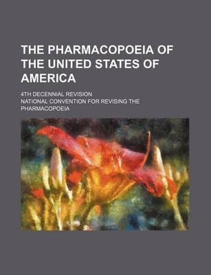 The Pharmacopoeia of the United States of America; 4th Decennial Revision