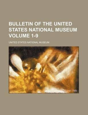 Bulletin of the United States National Museum Volume 1-9