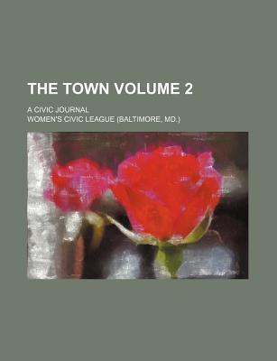 The Town; A Civic Journal Volume 2