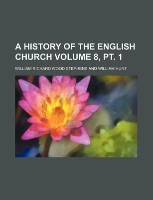 A History of the English Church Volume 8, PT. 1