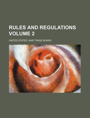Rules and Regulations Volume 2