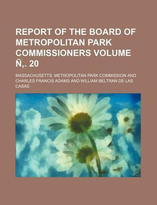 Report of the Board of Metropolitan Park Commissioners Volume N . 20