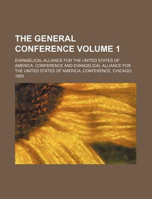 The General Conference Volume 1
