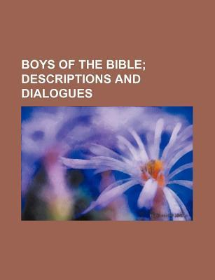Boys of the Bible; Descriptions and Dialogues