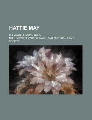 Hattie May; Or, Ways of Doing Good