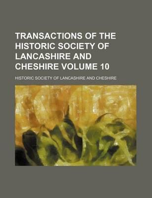 Transactions of the Historic Society of Lancashire and Cheshire Volume 10