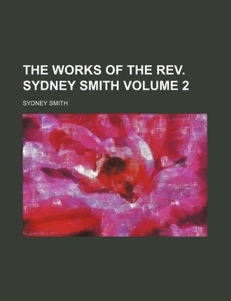 The Works of the REV. Sydney Smith Volume 2