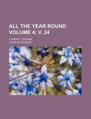 All the Year Round; A Weekly Journal Volume 4; V. 24