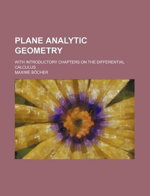 Plane Analytic Geometry; With Introductory Chapters on the Differential Calculus