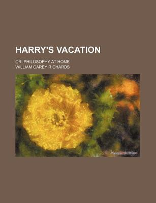 Harry's Vacation; Or, Philosophy at Home
