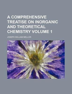 A Comprehensive Treatise on Inorganic and Theoretical Chemistry Volume 1