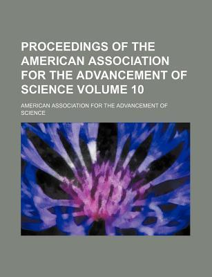 Proceedings of the American Association for the Advancement of Science Volume 10
