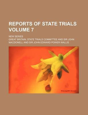 Reports of State Trials; New Series Volume 7