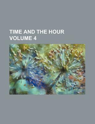 Time and the Hour Volume 4