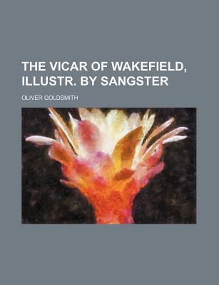The Vicar of Wakefield, Illustr. by Sangster