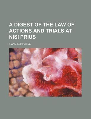 A Digest of the Law of Actions and Trials at Nisi Prius